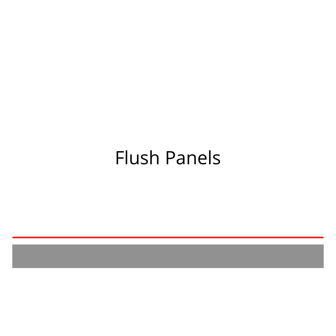 Flush Panels